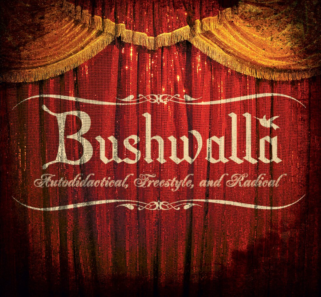 Bushwalla: Autodidactical Freestyle & Radical