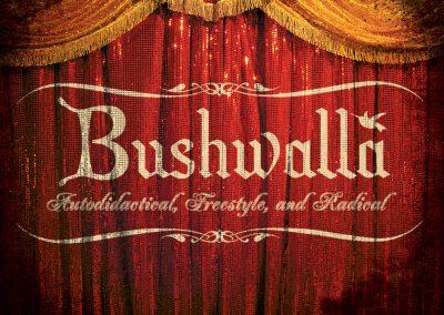 Bushwalla: Autodidactical Freestyle & Radical