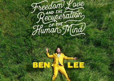 Ben Lee: Freedom, Love And The Recuperation Of The Human Mind